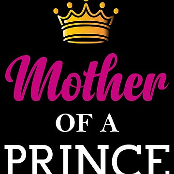 Mother of a Prince by collection-life