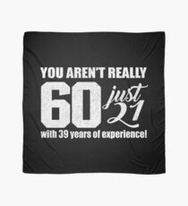You Arent Really 60 Birthday Gift Scarf