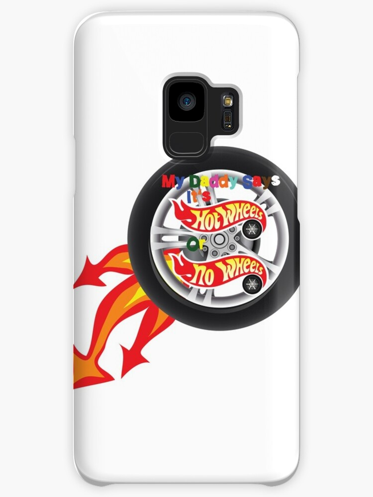 Its Hot Wheels Or No Wheels Cases Skins For Samsung Galaxy By