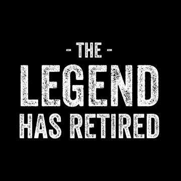 The Legend Has Retired by with-care