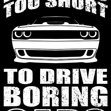 LIFE IS TOO SHORT TO DRIVE BORING CARS - DODGE CHALLENGER by CUTOCARS