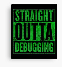 Straight Outta Debugging Green Canvas Print