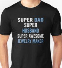 Super Dad, Super Husband, Super Awesome Jewelry Maker Unisex T-Shirt