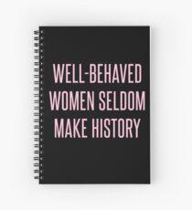 Cuaderno de espiral Las mujeres bien educadas rara vez hacen historia