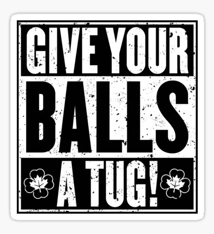 Give your balls a tug - [Rx-RB] Sticker
