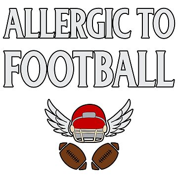 Allergic to Football TeeFunny T Shirt Quotes for Men Women by GabiBlaze