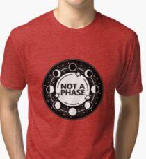 Not A Phase Tri-blend T-Shirt