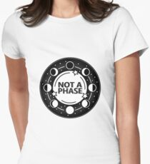 Not A Phase Fitted T-Shirt