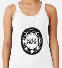 Not A Phase Racerback Tank Top