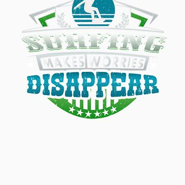 Surfing Makes Worries Disappear Athlete Gift by orangepieces