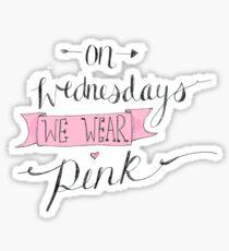On Wednesdays we wear pink. Sticker
