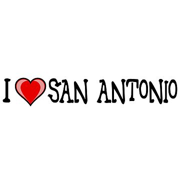 I Love San Antonio by RBBeachDesigns