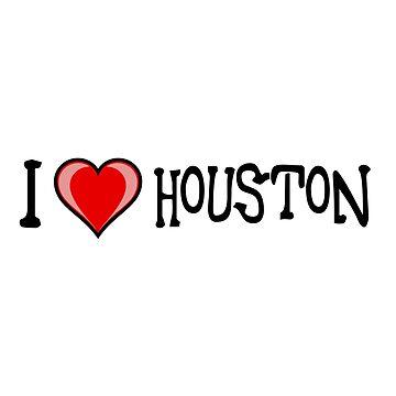 I Love Houston by RBBeachDesigns
