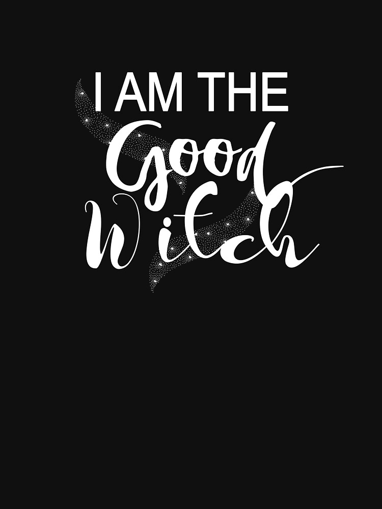 Funny Halloween Gift For Women Cute I Am The Good Witch by kimmicsts
