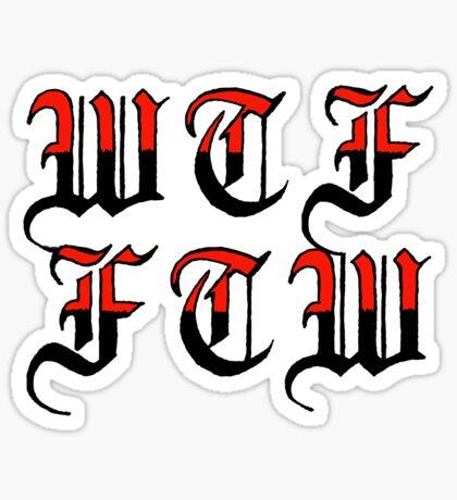 wtf, ftw Sticker