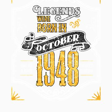 Legends Were Born in October 1948 Awesome 70th Birthday Gift by orangepieces