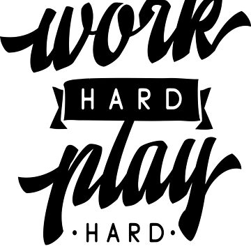 Work Hard Play Hard Inspirational Quotes by ProjectX23