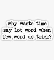 Why Waste Time Say Lot Word Sticker