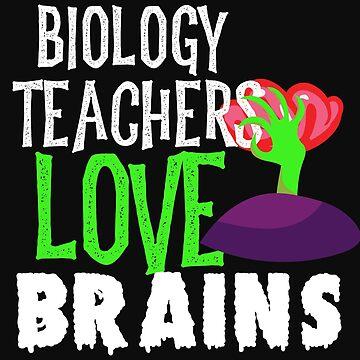 Biology Teachers Love Brains Funny Halloween Teacher Tshirt Funny Holiday Scary Teacher Tee School H by normaltshirts