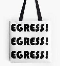 EGRESS! Tote Bag