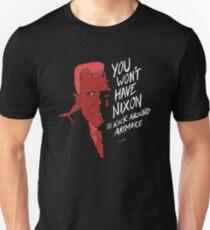 """You Won't Have Nixon To Kick Around Anymore"" T-Shirt"