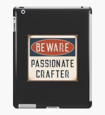 Hüten Sie sich vor leidenschaftlichen Crafter Handmade Artisan Craft Lover iPad-Hülle & Klebefolie