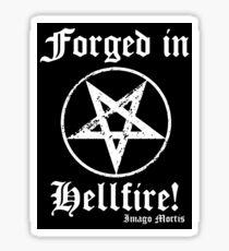Forged in Hellfire! Sticker Sticker
