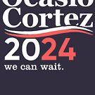 Alexandria Ocasio Cortez (AOC) 2024, wir können warten von BootsBoots