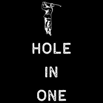 Golf Shirt Hole In One White Golfing Golfers Funny Dad Gift by threadsmonkey