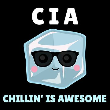 CIA Chillin' Is Awesome Cute Ice Pun by DogBoo