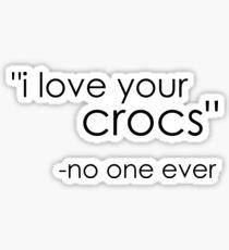 no one likes crocs. Sticker