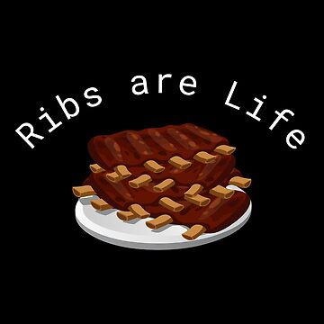 Ribs Are Life by DogBoo