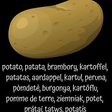Potato In Different Languages by DogBoo