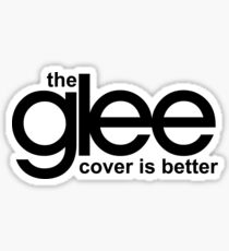 the glee cover is better Sticker