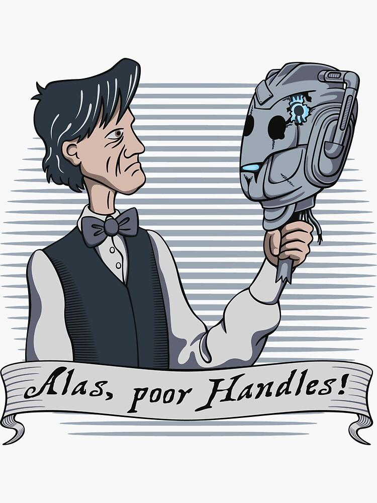 Alas Poor Handles! by DoodleDojo