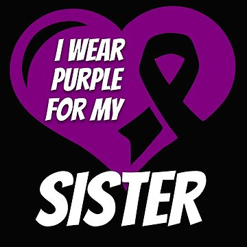 Cystic Fibrosis Awareness I Wear Purple For My Sister by mikevdv2001