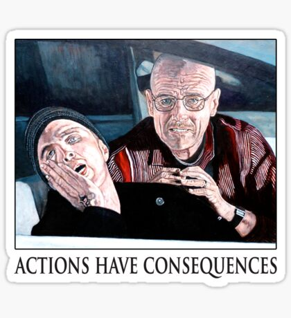 Actions Have Consequences Sticker
