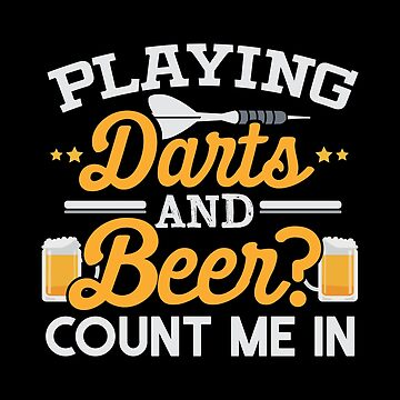 Darts Playing And Beer Drinking | Count Me In by highparkoutlet
