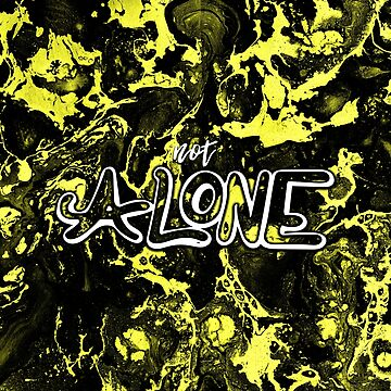 Not alone Typography by warddt