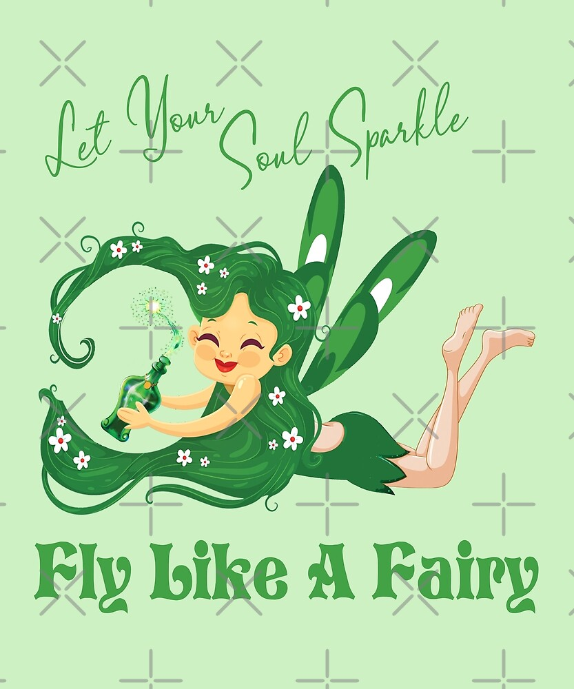 Green Fairy, Let Your Soul Sparkle, Fly Like A Fairy
