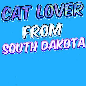 Dog Lover From South Dakota by KaylinArt