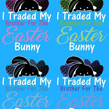I Traded My  Brother For The Easter Bunny Pop by KaylinArt