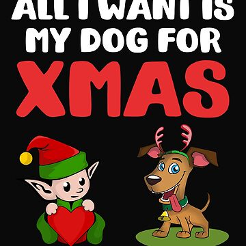 All I Want Is My Dog For Christmas by 64thMixUp