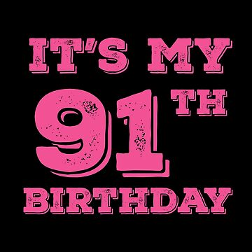 It Is My 91th Birthday by with-care