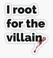 I root for the villain Sticker