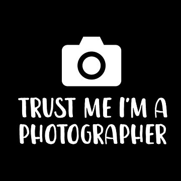 Trust Me I'm a Photgrapher by with-care