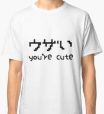 You're Cute ^-^ Classic T-Shirt