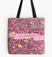 You Are Loved So Much! Tote Bag