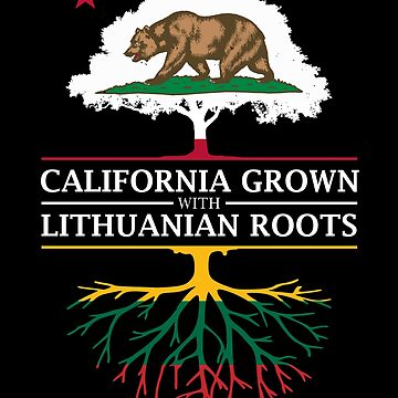 California Grown with Lithuanian Roots by ockshirts