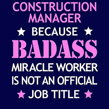 Construction Manager Badass Funny Birthday Cool Christmas Gift by smily-tees